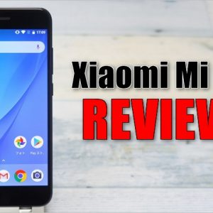 Xiaomi Mi A1の実機レビュー。性能・仕様・カメラ性能を徹底チェック!